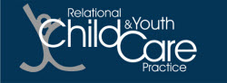 Relational Child & Youth Care Practice